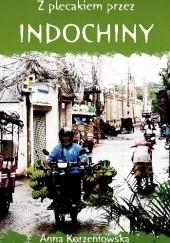 Okładka książki Z plecakiem przez Indochiny Anna Korzeniowska