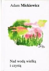Okładka książki Nad wodą wielką i czystą Adam Mickiewicz