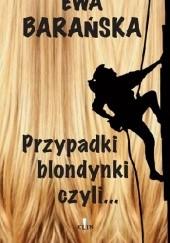 Okładka książki Przypadki blondynki czyli... defiladowy krok na podmokłym terenie Ewa Barańska