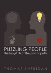 Okładka książki Puzzling People: The Labyrinth of the Psychopath Thomas Sheridan