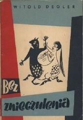 Okładka książki Bez znieczulenia Witold Degler
