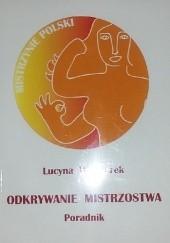 Okładka książki Odkrywanie mistrzostwa. Poradnik Lucyna Wieczorek