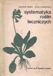 Okładka książki Systematyka roślin leczniczych Jakub Mowszowicz,Bolesław Broda