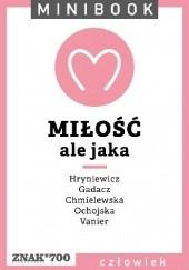 Okładka książki Miłość. Ale jaka Jean Vanier,Wacław Hryniewicz,Tadeusz Gadacz,Janina Ochojska-Okońska,Małgorzata Chmielewska