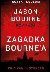 Okładka książki Zagadka Bourne'a Eric van Lustbader,Robert Ludlum