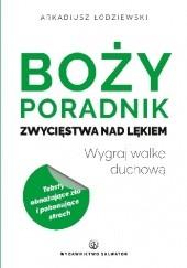 Okładka książki Boży poradnik zwycięstwa nad lękiem Arkadiusz Łodziewski