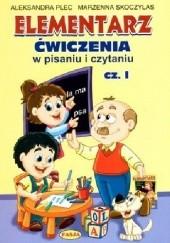Okładka książki Elementarz. Ćwiczenia w pisaniu i czytaniu. Część 1 Aleksandra Plec,Marzenna Skoczylas