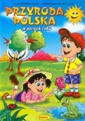 Okładka książki Przyroda polska w porach roku Aleksandra Plec,Marzenna Skoczylas
