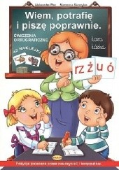 Okładka książki Wiem, potrafię i piszę poprawnie. Ćwiczenia ortograficzne Aleksandra Plec,Marzenna Skoczylas