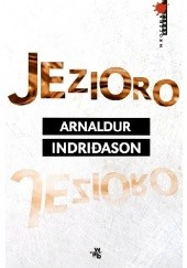 Okładka książki Jezioro Arnaldur Indriðason