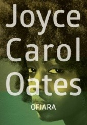 Okładka książki Ofiara Joyce Carol Oates