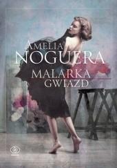 Okładka książki Malarka gwiazd Amelia Noguera