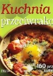 Okładka książki Kuchnia przeciwrakowa. Ponad 160 przepisów kulinarnych Richard Béliveau,Denis Gingras