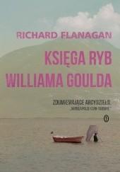 Okładka książki Księga ryb Williama Goulda Richard Flanagan