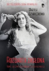 Okładka książki Rozdarta zasłona Maryla Szymiczkowa