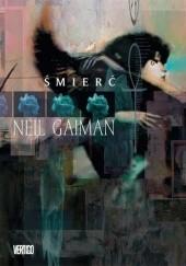 Okładka książki Śmierć Neil Gaiman,Dave McKean,Mike Dringenberg,Malcolm Jones III,Mark Buckingham,Philip Craig Russell,Chris Bachalo,Colleen Doran