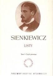 Okładka książki Listy. Tom I. Część pierwsza Henryk Sienkiewicz