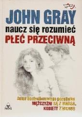 Okładka książki Naucz się rozumieć płeć przeciwną John Gray