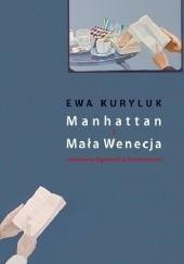 Okładka książki Manhattan i Mała Wenecja Agnieszka Drotkiewicz,Ewa Kuryluk