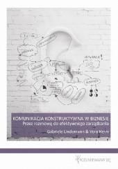 Okładka książki Komunikacja Konstruktywna w biznesie Gabriele Lindemann,Vera Heim