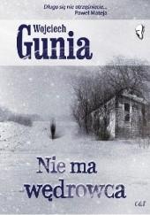 Okładka książki Nie ma wędrowca Wojciech Gunia