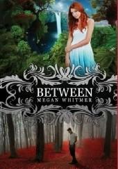 Okładka książki Between Megan Whitmer