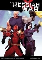 Okładka książki X-Force/Cable: Messiah War Craig Kyle,Larry Stroman