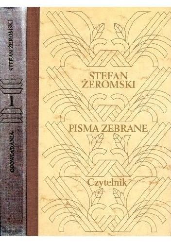 Okładka książki Opowiadania. Pisma zebrane Stefan Żeromski