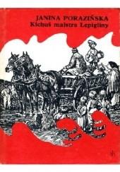 Okładka książki Kichuś majstra Lepigliny Janina Porazińska