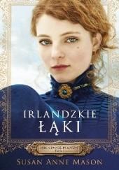 Okładka książki Irlandzkie łąki Susan Anne Mason