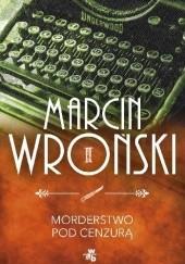 Okładka książki Morderstwo pod cenzurą Marcin Wroński