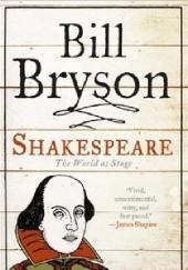 Okładka książki Shakespeare The World as a Stage Bill Bryson