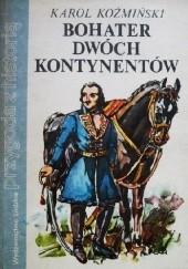 Okładka książki Bohater dwóch kontynentów Karol Koźmiński