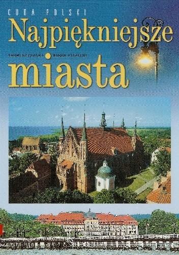 Okładka książki Najpiękniejsze miasta Tadeusz Glinka,Marek Piasecki