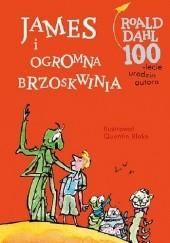 Okładka książki James i ogromna brzoskwinia Roald Dahl,Quentin Blake