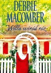Okładka książki Willa wśród róż Debbie Macomber