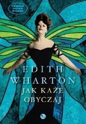 Okładka książki Jak każe obyczaj Edith Wharton