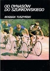 Okładka książki Od Dynasów do Szurkowskiego Bogdan Tuszyński