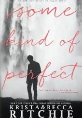 Okładka książki Some Kind of Perfect Krista Ritchie,Becca Ritchie