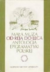 Okładka książki Mała Muza od Reja do Leca Antologia epigramatyki polskiej Alina Siomkajło