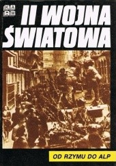 Okładka książki II Wojna Światowa. Od Rzymu do Alp praca zbiorowa