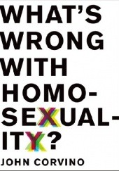 Okładka książki Whats Wrong with Homosexuality? John Corvino