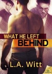 Okładka książki What He Left Behind L.A. Witt