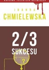 Okładka książki 2/3 sukcesu Joanna Chmielewska