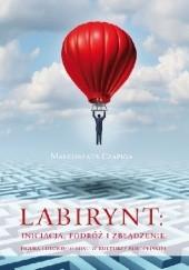 Okładka książki Labirynt: inicjacja, podróż i zbłądzenie. Figura ludzkiego losu w kulturze europejskiej Małgorzata Czapiga