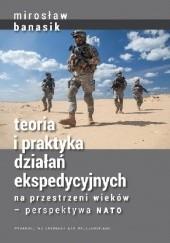Okładka książki Teoria i praktyka działań ekspedycyjnych na przestrzeni wieków — perspektywa NATO Mirosław Banasik