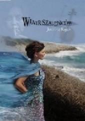 Okładka książki Wiatr szaleńców Joanna Rajch