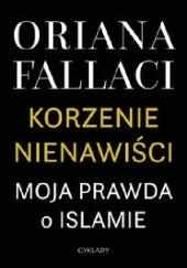 Okładka książki Korzenie nienawiści. Moja prawda o islamie Oriana Fallaci