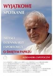 Okładka książki Wyjątkowe spotkanie Aleksandra Zapotoczny