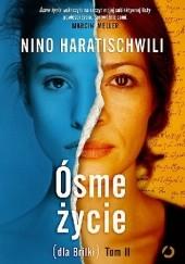 Okładka książki Ósme życie (dla Brilki). Tom 2 Nino Haratischwili